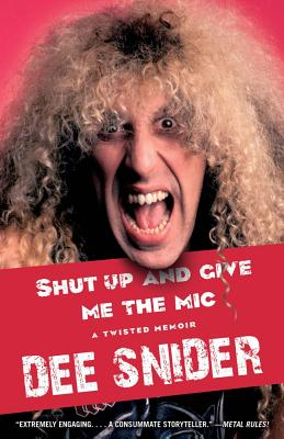 Shut Up and Give Me the Mic By Snider, Dee