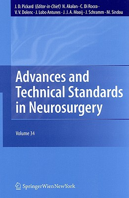Advances and Technical Standards in Neurosurgery By Pickard, J. D. (EDT)/ Akalan, N. (EDT)/ Dolenc, V. V. (EDT)/ Antunes, J. Lobo (EDT)/ Mooij, J. J. A. (EDT)